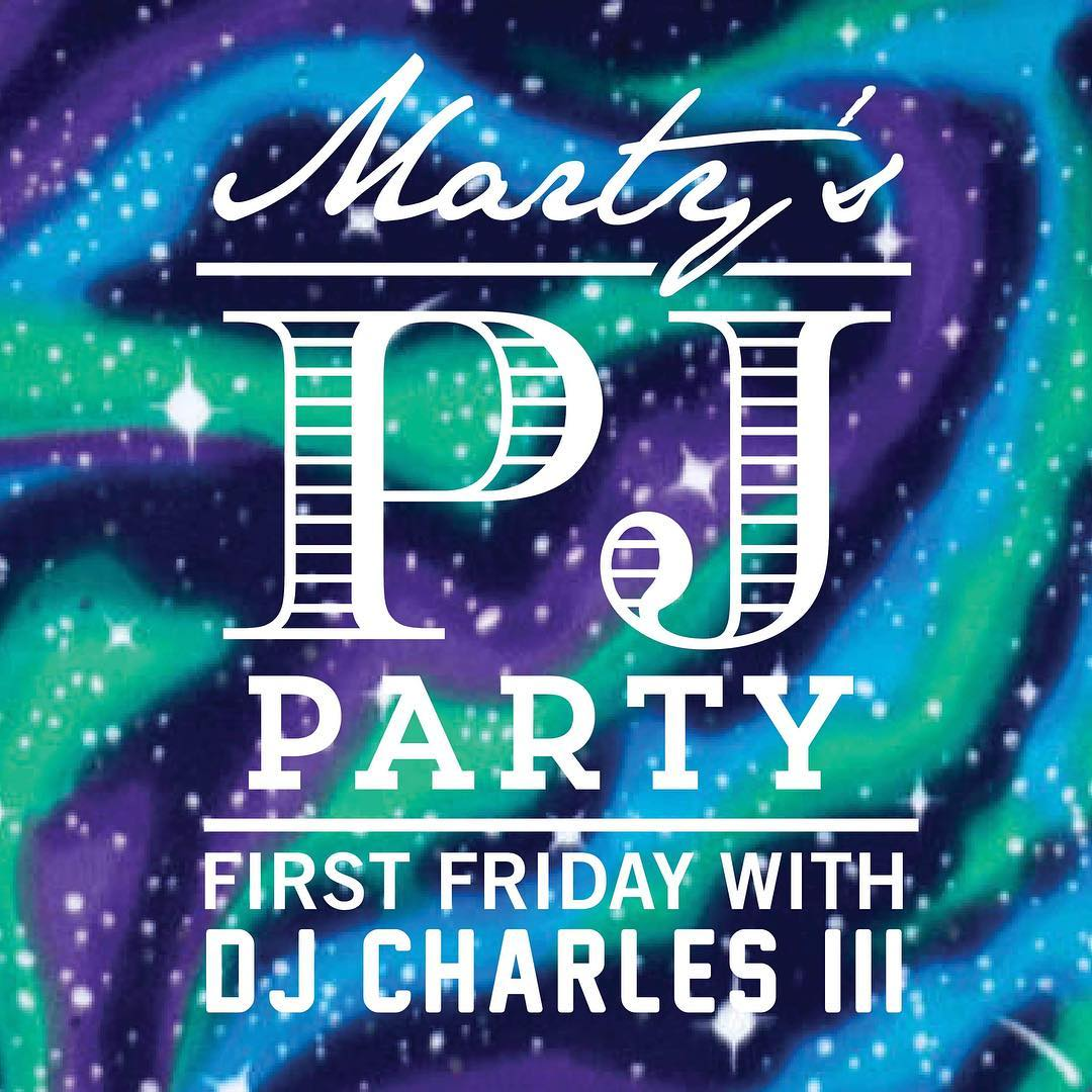 First Friday with DJ Charles III, May 3, 2019 at Marty's PM